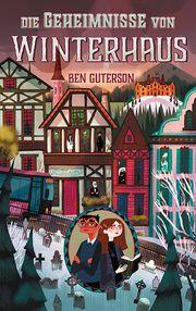 Die Geheimnisse von Winterhaus Guterson, Ben 9783772528927