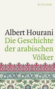 Die Geschichte der arabischen Völker Hourani, Albert 9783596296705