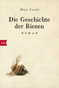 Die Geschichte der Bienen Lunde, Maja 9783442717415