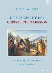 Die Geschichte der christlichen Mission Wetzel, Klaus 9783765595721