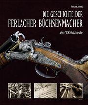 Die Geschichte der Ferlacher Büchsenmacher Jernej, Renate 9783708406121