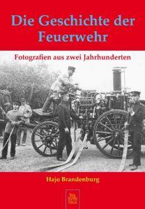 Die Geschichte der Feuerwehr Brandenburg, Hajo 9783866804500