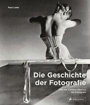 Die Geschichte der Fotografie Lowe, Paul 9783791387475