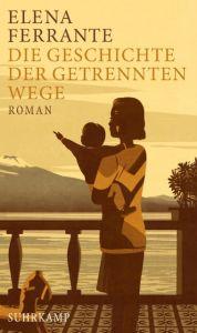 Die Geschichte der getrennten Wege Ferrante, Elena 9783518425756