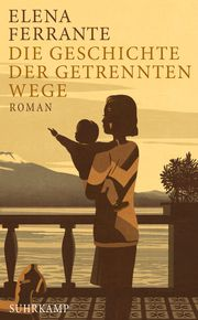 Die Geschichte der getrennten Wege Ferrante, Elena 9783518469538