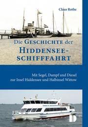 Die Geschichte der Hiddenseeschifffahrt Rothe, Claus 9783944102320