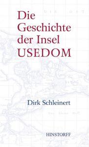 Die Geschichte der Insel Usedom Schleinert, Dirk 9783356021608