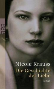 Die Geschichte der Liebe Krauss, Nicole 9783499239601