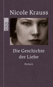 Die Geschichte der Liebe Krauss, Nicole 9783499254734