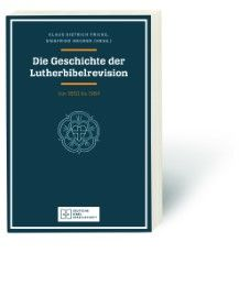 Die Geschichte der Lutherbibelrevision von 1850 bis 1984 Klaus Dietrich Fricke/Siegfried Meurer 9783438076052