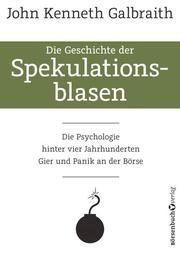 Die Geschichte der Spekulationsblasen Galbraith, John Kenneth 9783864706776
