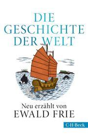 Die Geschichte der Welt Frie, Ewald 9783406748912