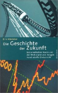 Die Geschichte der Zukunft Händeler, Erik 9783870679637