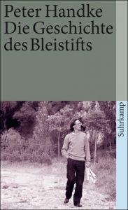 Die Geschichte des Bleistifts Handke, Peter 9783518376492