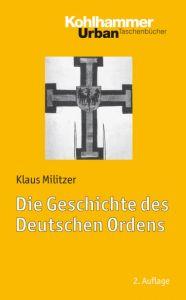 Die Geschichte des Deutschen Ordens Militzer, Klaus 9783170222632