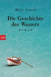 Die Geschichte des Wassers Lunde, Maja 9783442718313