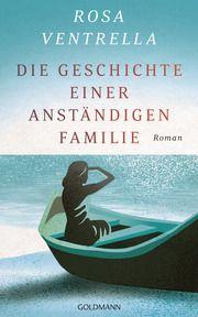 Die Geschichte einer anständigen Familie Ventrella, Rosa 9783442315246