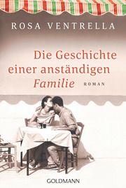 Die Geschichte einer anständigen Familie Ventrella, Rosa 9783442491957
