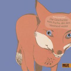 Die Geschichte vom Fuchs, der den Verstand verlor Baltscheit, Martin 9783407795588