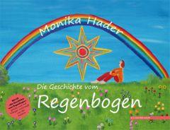 Die Geschichte vom Regenbogen Hader, Monika 9783830117452