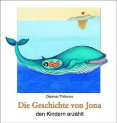 Die Geschichte von Jona den Kindern erzählt Thönnes, Dietmar 9783766608833