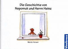 Die Geschichte von Nepomuk und Herrn Heinz Honert, Moritz 9783941186590