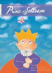 Die Geschichte von Prinz Seltsam Schnee, Silke 9783862560103