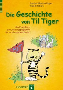 Die Geschichte von Til Tiger Ahrens-Eipper, Sabine/Nelius, Katrin 9783801726966