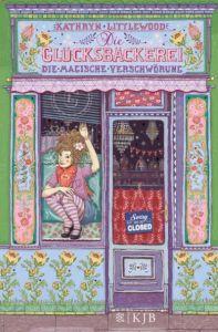Die Glücksbäckerei - Die magische Verschwörung Littlewood, Kathryn 9783596854868