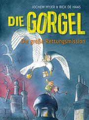 Die Gorgel - Die große Rettungsmission Myjer, Jochem 9783772529207