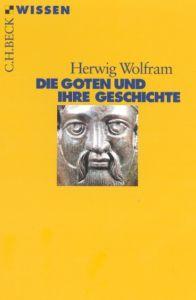 Die Goten und ihre Geschichte Wolfram, Herwig 9783406447792