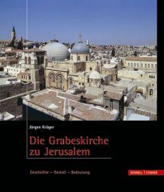 Die Grabeskirche zu Jerusalem Krüger, Jürgen 9783795412739