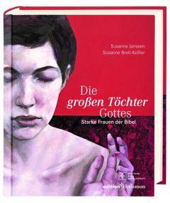 Die großen Töchter Gottes Breit-Keßler, Susanne/Janssen, Susanne 9783438074300