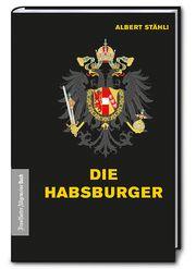 Die Habsburger Stähli, Albert 9783962510817