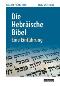 Die Hebräische Bibel Völkening, Helga/Talabardon, Susanne 9783954100286