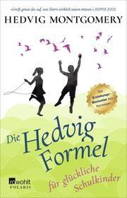 Die Hedvig-Formel für glückliche Schulkinder Montgomery, Hedvig 9783499000522