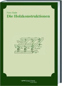 Die Holzkonstruktionen Stade, Franz 9783826230530