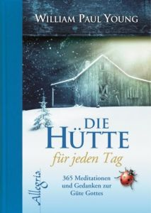 Die Hütte für jeden Tag Young, William Paul 9783793422501