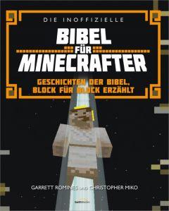 Die inoffizielle Bibel für Minecrafter Romines, Garrett/Miko, Christopher 9783957341716