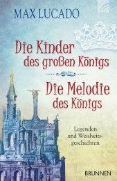 Die Kinder des großen Königs/Die Melodie des Königs Lucado, Max 9783765541827
