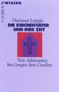 Die Kirchenväter und ihre Zeit Leppin, Hartmut 9783406447419
