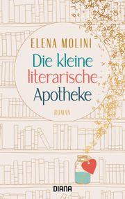 Die kleine literarische Apotheke Molini, Elena 9783453360983