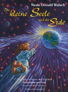 Die kleine Seele und die Erde Walsch, Neale Donald 9783934647923