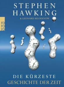 Die kürzeste Geschichte der Zeit Mlodinow, Leonard/Hawking, Stephen 9783499621970