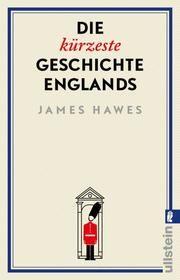 Die kürzeste Geschichte Englands Hawes, James 9783548065045