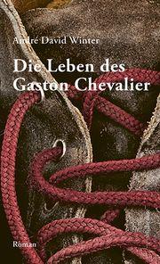 Die Leben des Gaston Chevalier Winter, André David 9783906907437