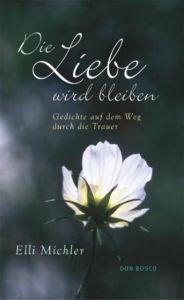 Die Liebe wird bleiben Michler, Elli 9783769814811