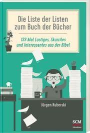 Die Liste der Listen zum Buch der Bücher Kuberski, Jürgen (Dr.) 9783417294408