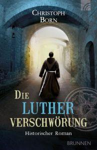 Die Lutherverschwörung Born, Christoph 9783765543111