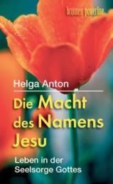 Die Macht des Namens Jesu Anton, Helga 9783765538414